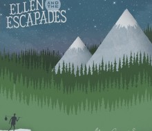 Ellen & The Escapades – All The Crooked Scenes