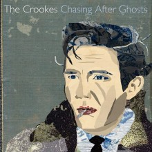 The Crookes – Chasing After Ghosts