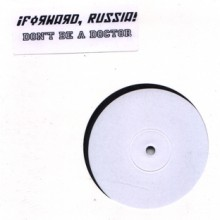 Forward Russia – Don't Be A Doctor