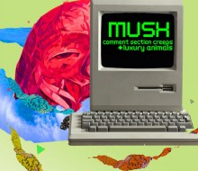 Mush – Comment Section Creeps